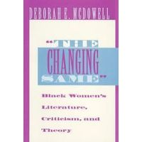 """""""The Changing Same"""": Black Women's Literature, Criticism, and Theory"""