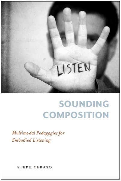Sounding Composition: Multimodal Pedagogies for Embodied Listening