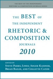 The Best of the Independent Journals in Rhetoric and Composition, 2010