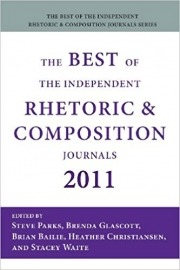 The Best of the Independent Journals in Rhetoric and Composition, 2011