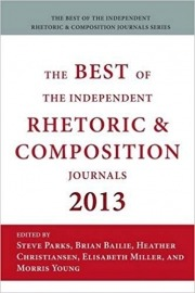 The Best of the Independent Journals in Rhetoric and Composition, 2013