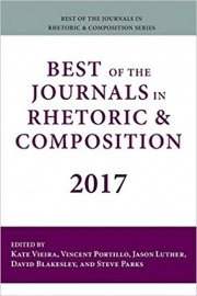 The Best of the Journals in Rhetoric and Composition, 2017