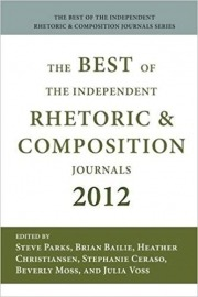 The Best of the Independent Journals in Rhetoric and Composition, 2012