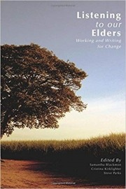 Listening to Our Elders: Working and Writing for Change
