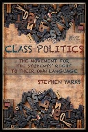 Class Politics: The Movement for the Students' Right to Their Own Language (Refiguring English Studies)
