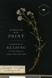 Interacting with Print: Elements of Reading in the Era of Print Saturation