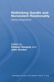 Rethinking Gandhi and Nonviolent Relationality: Global Perspectives