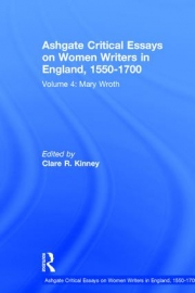 Ashgate Critical Essays on Women Writers in England, 1550-1700 Volume 4 Mary Wroth