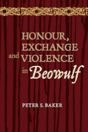 Honour, Exchange and Violence in Beowulf