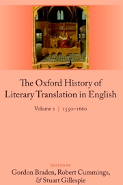 The Oxford History of Literary Translation in English: 1550-1660