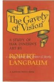 The Gayety of Vision: A Study of Isak Dinesen's Art