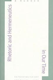 Rhetoric and Hermeneutics in Our Time