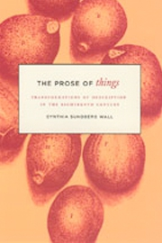 The Prose of Things: Transformations of Description in the Eighteenth Century