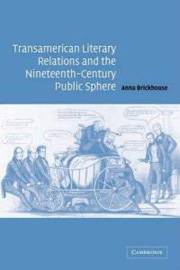 Transamerican Literary Relations and the Nineteenth-Century Public Sphere